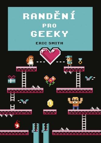 Randění pro geeky - Eric Smith