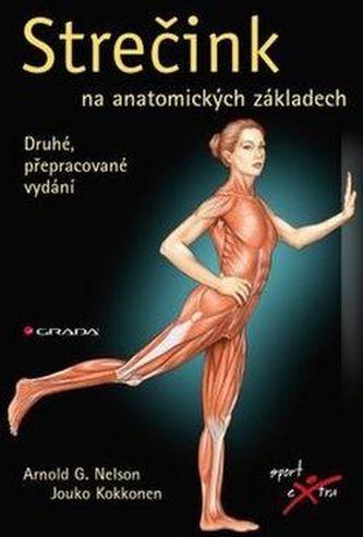 Strečink na anatomických základech - Arnold G. Nelson; Jouko Kokkonen