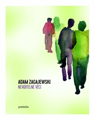 Neviditelné věci - Adam Zagajewski