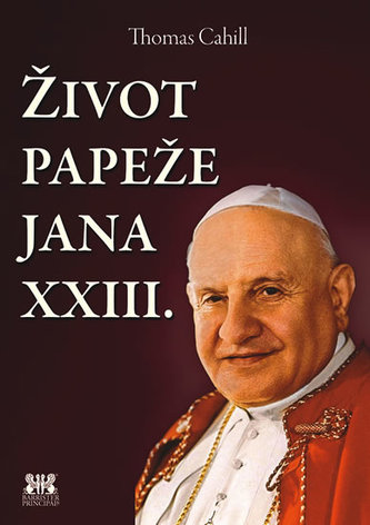Život papeže Jana XXIII. - Cahill, Thomas