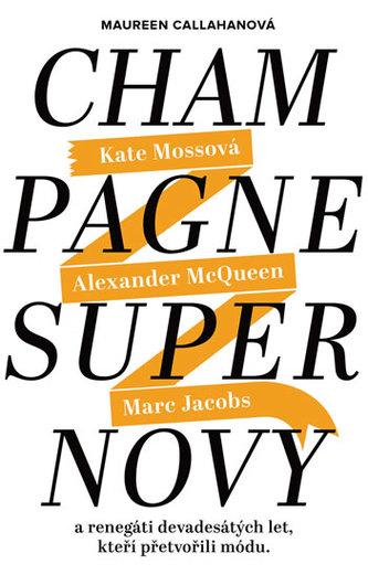 Champagne Supernovy - Maureen Callahan