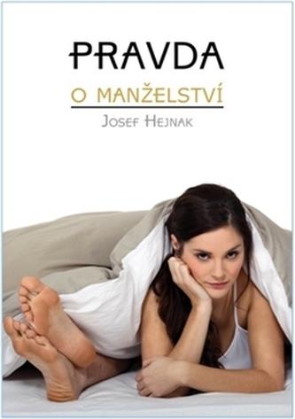 Pravda o manželství - Josef Hejnák