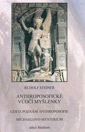 Anthroposofické vůdčí myšlenky - Steiner, Rudolf