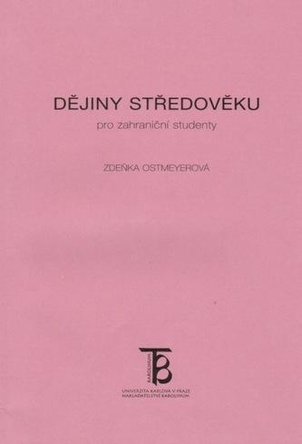 Dějiny středověku pro zahraniční studenty - Ostmeyerová, Zdeňka
