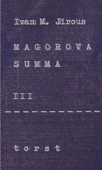 Magorova summa III. - Ivan Martin Jirous