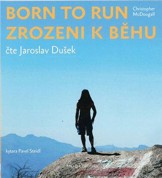 Born to Run - Zrozeni k běhu - Christopher McDougall
