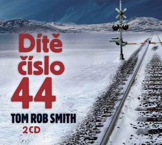 Dítě číslo 44 - Tom Rob Smith