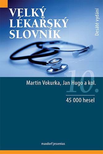Velký lékařský slovník, 10. aktualizované vydání - Vokurka, Martin; Hugo, Jan