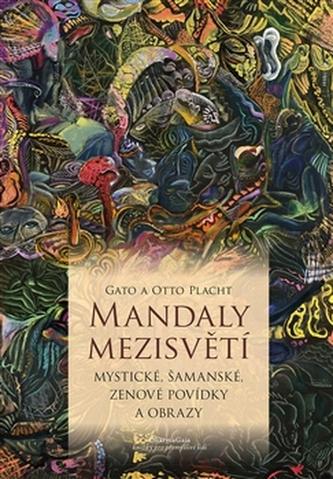 Mandaly mezisvětí - Otto Placht