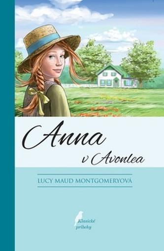 Anna z Avonlea, 9. doplnené vydanie - Montgomeryová Lucy Maud