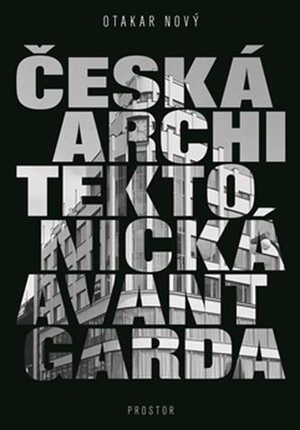 Česká architektonická avantgarda /nov.vyd./ - Otakar Nový