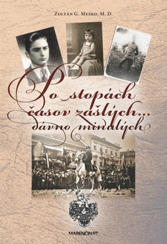 Po stopách časov zašlých dávno minulých - Zoltán G. Meško