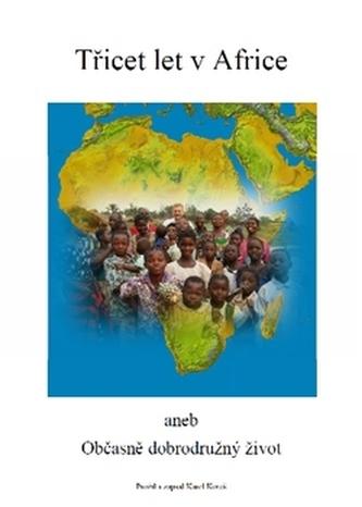Třicet let v Africe - Karel Koreš