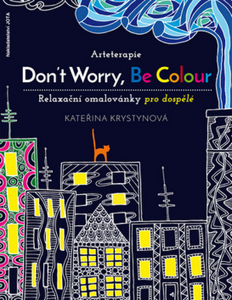 Arteterapie: Don't Worry, Be Colour - Kateřina Krystynová