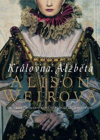 Královna Alžběta - Alison Weirová