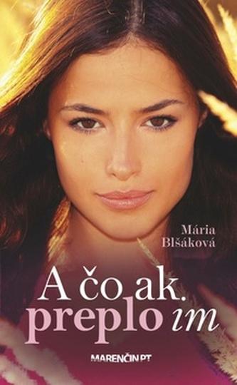 A čo ak preplo im - Mária Blšáková