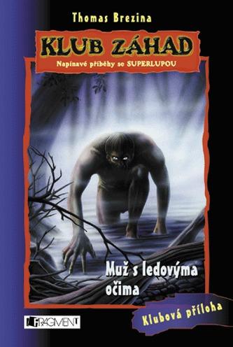 Muž s ledovýma očima - Thomas Brezina; Wolfram Nowatzyk