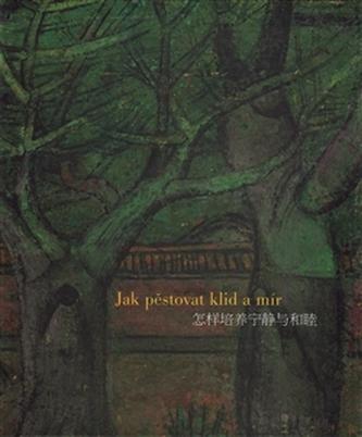 Jak pěstovat klid a mír - Josef Hejzlar