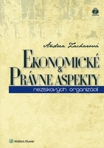 Ekonomické a právne aspekty neziskových organizácií - Zacharová, Andrea