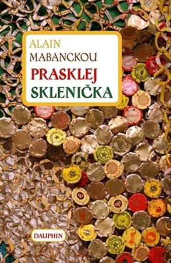 Prasklej Sklenička - Alain Mabanckou