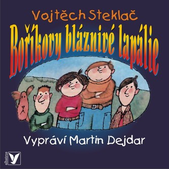 Boříkovy bláznivé lapálie (audiokniha) - Vojtěch Steklač, Martin Dejdar