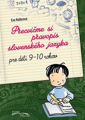 Precvičme si pravopis slovenského jazyka - Eva Kollerová