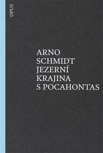 Jezerní krajina s Pocahontas - Arno Schmidt