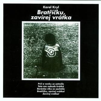 Bratříčku, zavírej vrátka 2CD - Kryl Karel