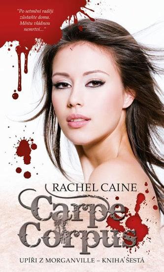 Carpe Corpus (Upíři z Morganville 6) - Rachel Caine