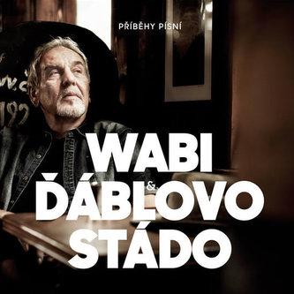 Wabi & Ďáblovo stádo - Příběhy písní CD - Daněk Wabi