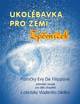 Ukolébavka pro Zemi - Eva De Filippová