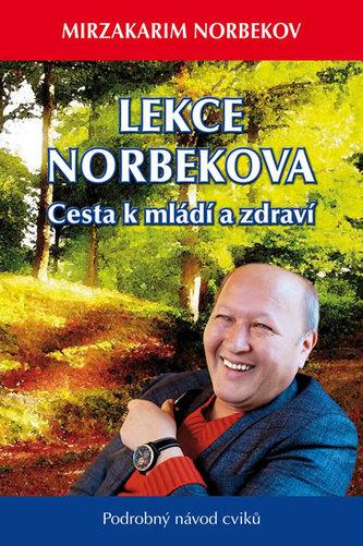 Lekce Norbekova - Cesta k mládí a zdraví - Norbekov Mirzakarim