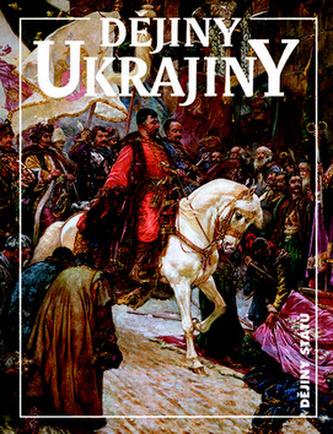 Dějiny Ukrajiny - Paul Robert Magocsi; Ján Rychlík; Bohdan Zilynskyj