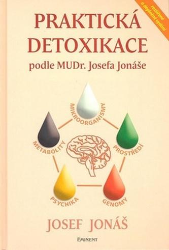 Praktická detoxikace podle MUDR. Josefa Jonáše - Josef Jonáš; Jan Gonda