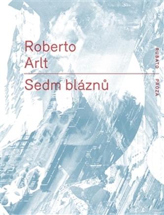 Sedm bláznů - Robert Arlt