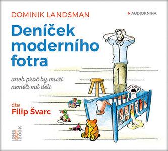 Deníček moderního fotra aneb Proč by muži neměli mít děti - CDmp3 (Čte Filip Švarc) - Landsman Dominik