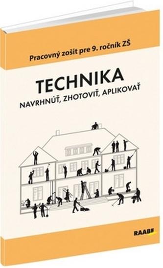 TECHNIKA Navrhnúť, zhotoviť, aplikovať - Fujas, Andrej; Borsíková, Bernardína; Solárik, Peter