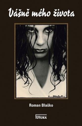 Vášně mého života - Roman Blaško