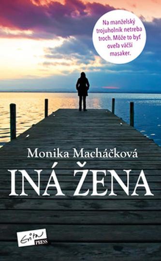 Iná žena - Monika Macháčková