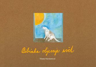 Bibinka objevuje svět - Handzelová Vlasta