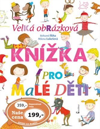 Velká obrázková knížka pro malé děti - Bohumil Říha; Milena Lukešová