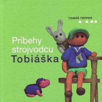 Príbehy strojvodcu Tobiáška - Tomáš Tepper