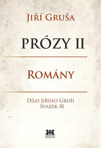 Prózy II - Romány - Gruša Jiří