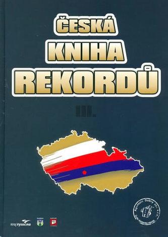 Česká kniha rekordů III. - Rafaj,Marek,Vaněk