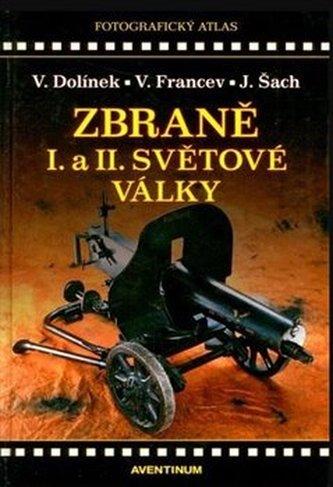 Zbraně I. a II. světové války - Vladimír Dolínek
