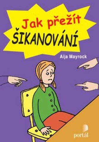 Jak přežít šikanování - Aija Mayrock