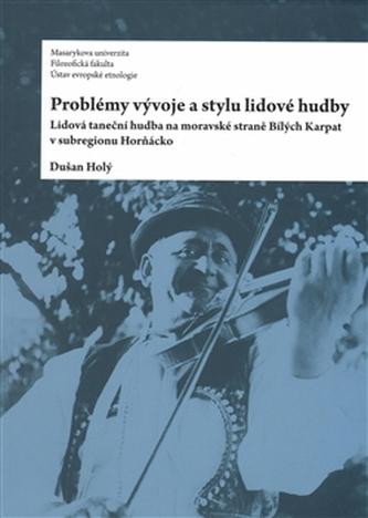 Problémy vývoje a stylu lidové hudby - Dušan Holý