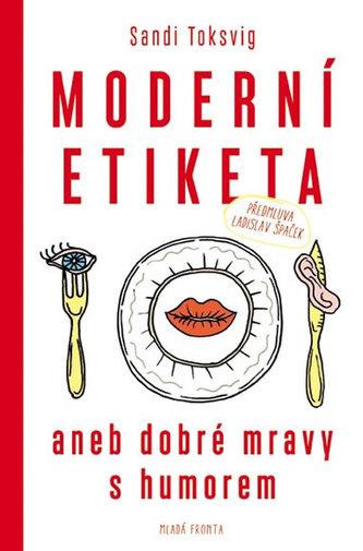 Moderní etiketa aneb dobré mravy s humorem - Toksvig Sandi