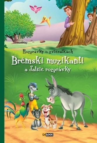 Brémski muzikanti a ďalšie rozprávky - Magdolna Csehné Miklósvári
