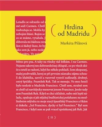 Hrdina od Madridu - Markéta Pilátová
